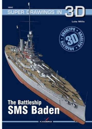 The Battleship SMS Baden (Super Drawings in 3d, Band 43)