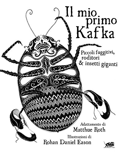 il-mio-primo-kafka-piccoli-fuggitivi-roditori-insetti-ediz-illustrata