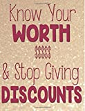 Know Your Worth & Stop Giving Discounts Wide Ruled Notebook