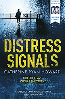 Distress Signals: An Incredibly Gripping Psychological Thriller with a Twist You Won't See Coming by [Howard, Catherine Ryan]