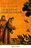 Un nouveau franciscanisme - Les petits frères et les petites soeurs de la Création