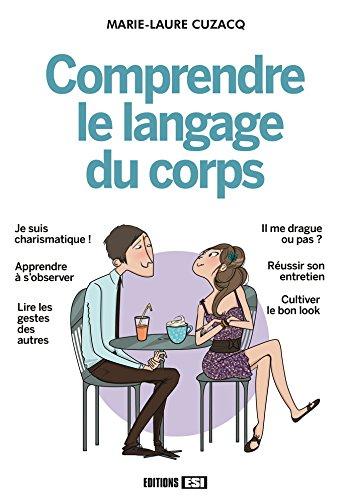 Comprendre le langage du corps par Marie-Laure Cuzacq