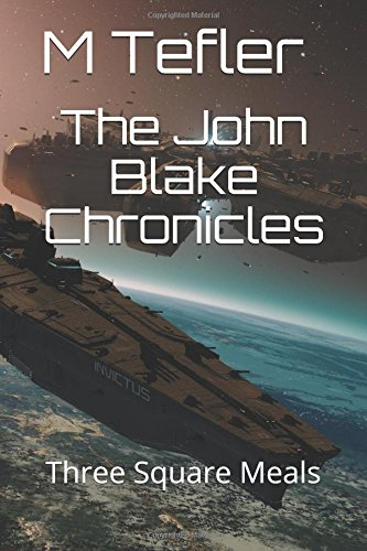 The John Blake Chronicles: Three Square Meals (The Unclaimed Legacy Series)