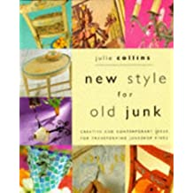 New Style for Old Junk: Creative and contemporary ideas for transforming junkshop finds
