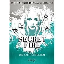 Secret Fire - Die Entfesselten