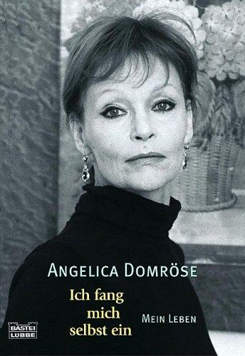 Buchseite und Rezensionen zu 'Ich fang mich selbst ein - Mein Leben' von Angelica Domröse