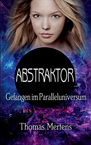 Abstraktor: Gefangen im Paralleluniversum