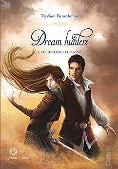Dream Hunters 2: Il veliero delle anime di [Myriam Benothman]