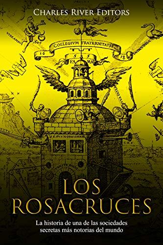 Los Rosacruces: La historia de una de las sociedades secretas más ...