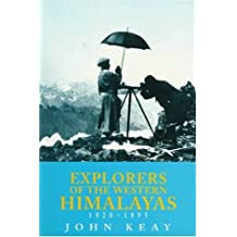 "Explorers of the Western Himalayas, 1820-1895: ""When Men and Mountains Meet"" and ""Gilgit Game"""
