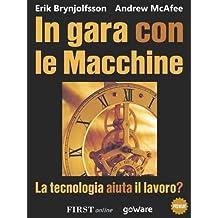 In gara con le macchine. La tecnologia aiuta il lavoro? (FIRSTonline con goWare Vol. 4) (Italian Edition)