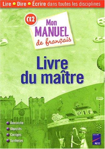 Mon manuel de français CE2 : Livre du maître