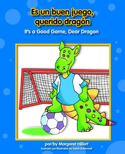 Es Un Buen Juego, Querido Dragn/It's a Good Game, Dear Dragon (Beginning-To-Read) por Margaret Hillert