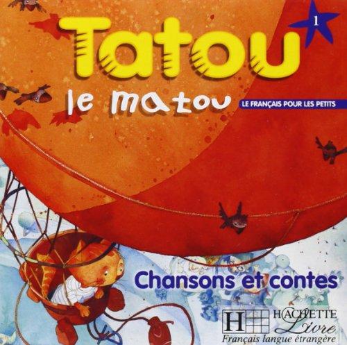 Tatou Le Matou: Niveau 1 CD Audio Eleve par Muriel Piquet