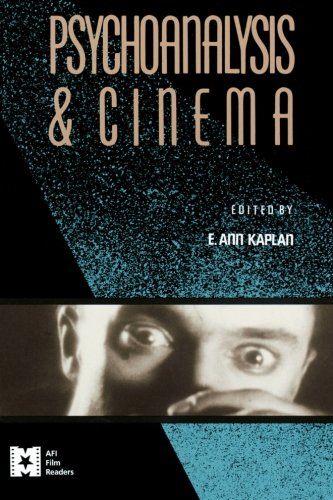Psychoanalysis and Cinema (AFI Film Readers)