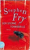 Der Sterne Tennisbälle: Roman - Stephen Fry