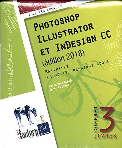 Photoshop, Illustrator et InDesign CC - Coffret de 3 livres : Maîtrisez la suite graphique Adobe (édition 2018) par Didier MAZIER Christophe AUBRY