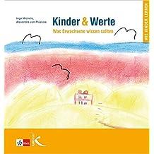 Kinder & Werte: Was Erwachsene wissen sollten
