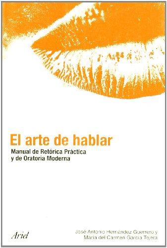 El arte de hablar. Manual de retórica práctica y de oratoria moderna (ZAPPC2) por Jose Anton Hernandez Guerrero