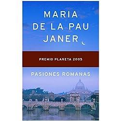 Pasiones romanas (Autores Españoles e Iberoamericanos) Premio Planeta 2005