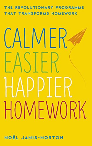 Calmer, Easier, Happier Homework por Noel Janis-Norton