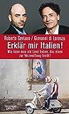 Erklär mir Italien!: Wie kann man ein Land lieben, das einen zur Verzweiflung treibt? - Roberto Saviano, Giovanni di Lorenzo