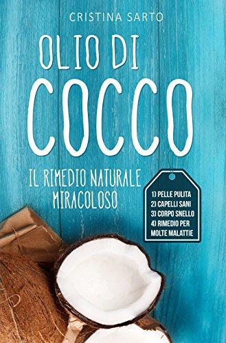 Olio di cocco: Il rimedio naturale miracoloso