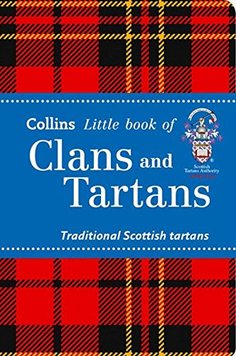 Clans and Tartans: Traditional Scottish tartans (Collins Little Books)
