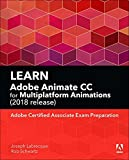 Learn Adobe Animate CC for Multiplatform Animations: Adobe Certified Associate Exam P...