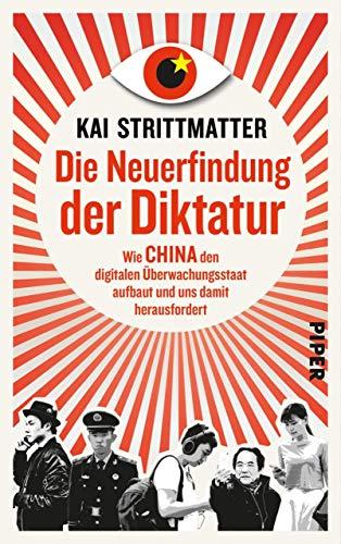 Die Neuerfindung der Diktatur: Wie China den digitalen Überwachungsstaat aufbaut und uns damit herausfordert (Wunsch System)