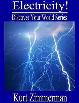 Electricity! (Discover Your World Series) (English Edition) von [Zimmerman, Kurt]
