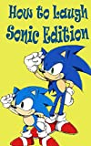 #5: How to Laugh! Sonic Edition