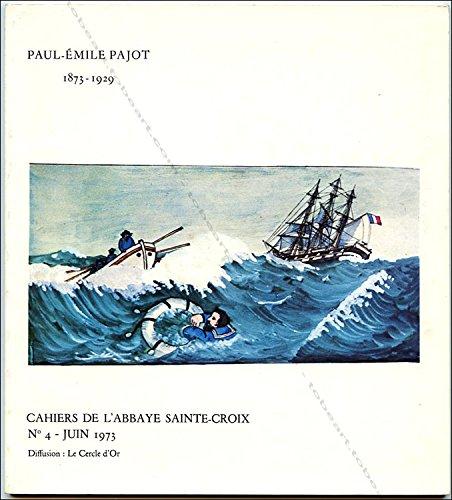 Paul-Emile Pajot 1873-1929. Exposition 23 juin-30 eptembre 18973