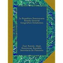 La Republica Dominicana: Reseña General Geografico-Estadistica