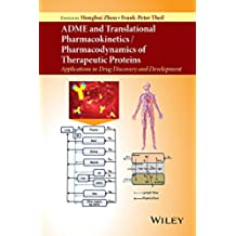 ADME and Translational Pharmacokinetics / Pharmacodynamics of Therapeutic Proteins: Applications in Drug Discovery and Development (English Edition)