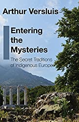 Entering the Mysteries: The Secret Traditions of Indigenous Europe