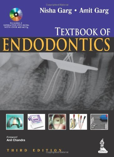 Textbook of Endodontics: Written by Nisha Garg, 2014 Edition, (3rd edition) Publisher: Jaypee Brothers Medical Publishers [Paperback]