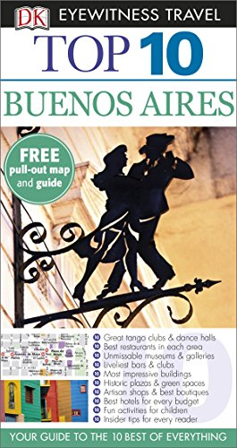 DK Eyewitness Top 10 Travel Guide. Buenos Aires (DK Eyewitness Travel Guide)