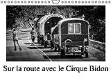 Sur la route avec le cirque Bidon : Calendrier mural A4 horizontal 2016