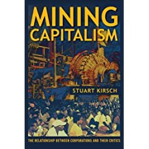 Mining Capitalism – The Relationship between Corporations and Their Critics