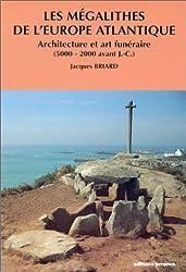 Les mégalithes de l'Europe atlantique. Architecture et art funéraire