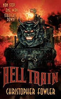 Hell Train by [Fowler, Christopher]