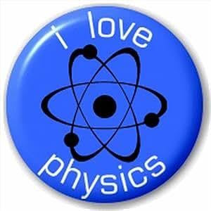(D Pin) 25mm Lapel Pin Button Badge: I Love Physics