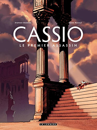 Cassio - tome 1 - Le premier assassin par Stephen Desberg