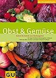 Obst & Gemüse. Schritt für Schritt zum Küchengarten