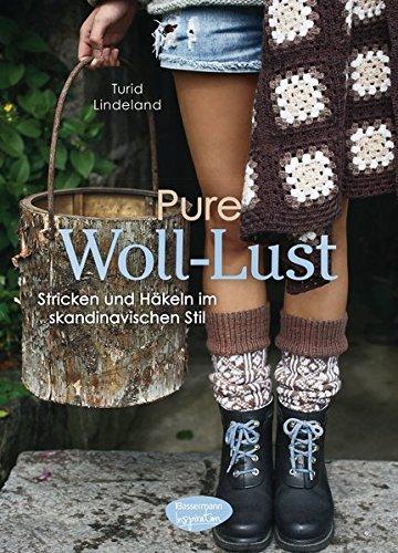Preisvergleich Produktbild Pure Woll-Lust: Stricken und Häkeln im skandinavischen Stil