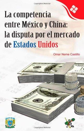 La competencia entre México y China: La disputa por el mercado de Estados Unidos