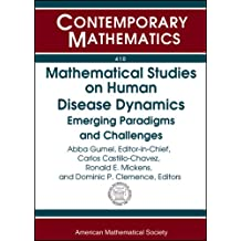 Mathematical Studies on Human Disease Dynamics: Emerging Paradigms and Challenges (Contemporary Mathematics)