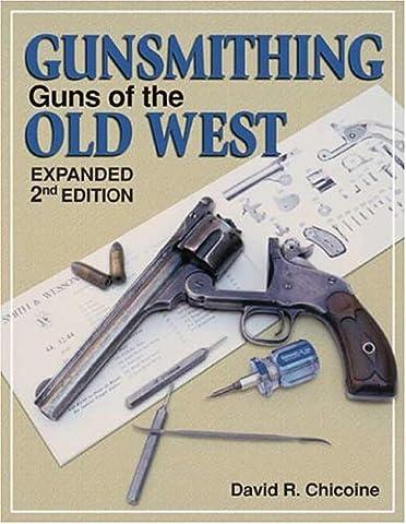 Guns of the Old West (Gunsmithing)