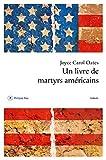 livre de martyrs américains (Un) : roman | Oates, Joyce Carol (1938-....)